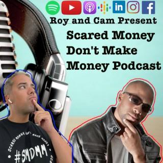 Scared Money Don't Make Money