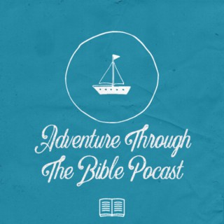 Adventure through the Bible Podcast