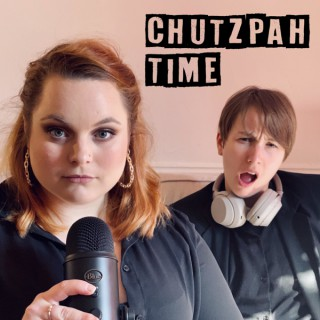 Chutzpah Time