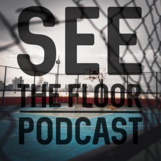 See The Floor Podcast