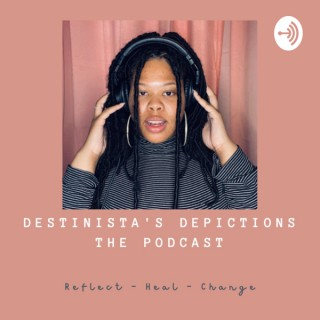 Destinista's Depictions: The Podcast