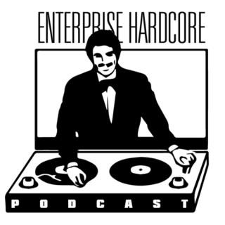 Enterprise Hardcore Podcast