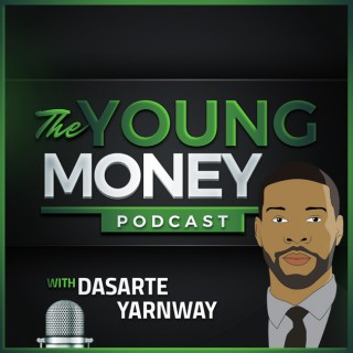 Young Money Podcast with Dasarte Yarnway
