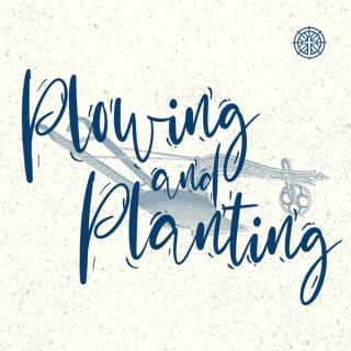 Plowing & Planting