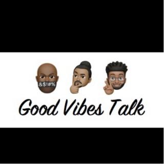 Good Vibes Talk