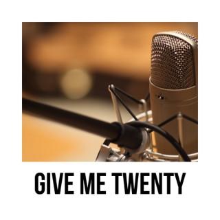 Give Me Twenty
