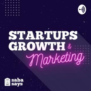 Saba Says | Startups, Growth & Marketing