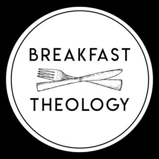 Breakfast Theology