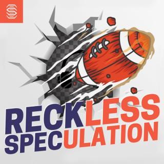 Reckless Speculation