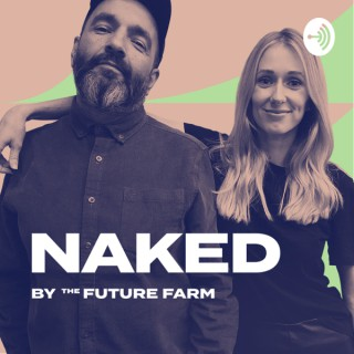 NAKED by The Future Farm
