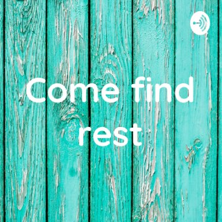 Come find rest
