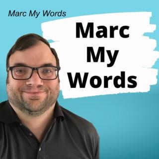 Marc My Words