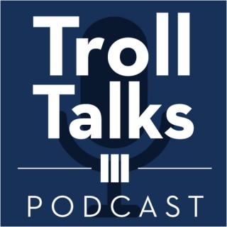 Troll Talks