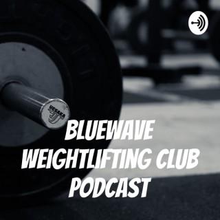 BlueWave Weightlifting Club Podcast