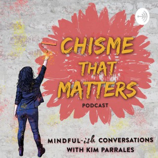 Chisme That Matters Podcast