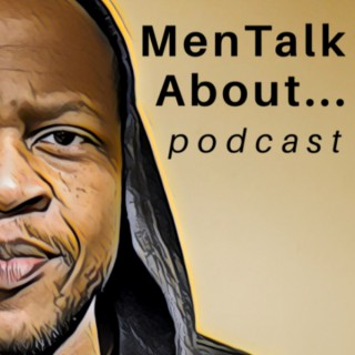 Men Talk About...