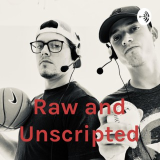 Raw and Unscripted