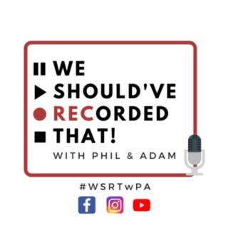 We Should've Recorded That! with Phil and Adam