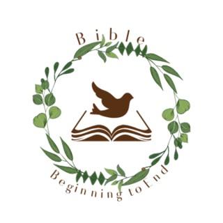 Bible: Beginning to End