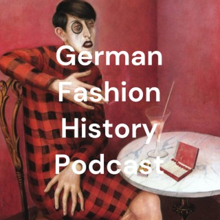 German Fashion History Podcast