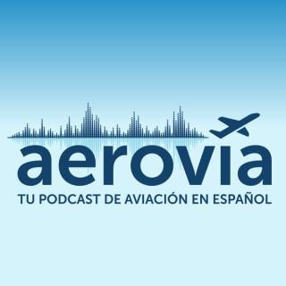 Aerovía: tu podcast de aviación en español
