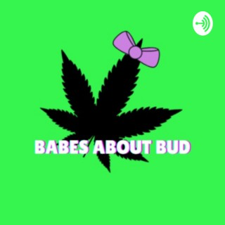 Babes About Bud