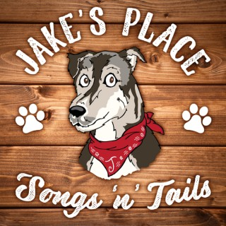 Jake's Place Songs and Tails