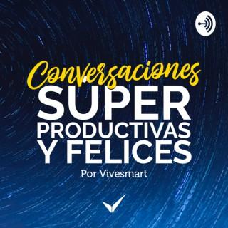 Conversaciones Súper Productivas y Felices de Vivesmart