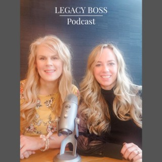 Legacy Boss Hosted by Shauna Klein & Marcy Knopf