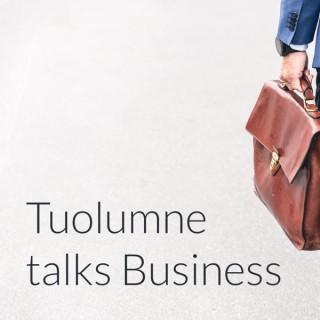 Tuolumne talks Business