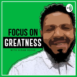 Focus on Greatness