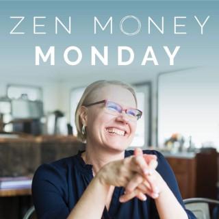 Zen Money Monday