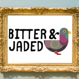 Bitter and Jaded
