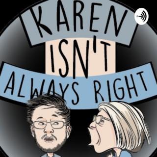 Karen Isn't Always Right