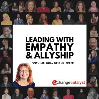 Leading With Empathy & Allyship