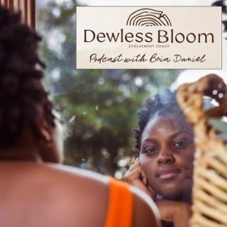 Dewless Bloom