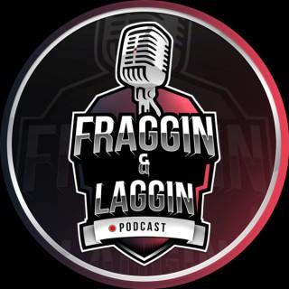 Fraggin' & Laggin' Podcast