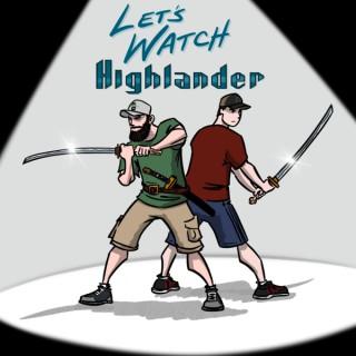 Let's Watch Highlander