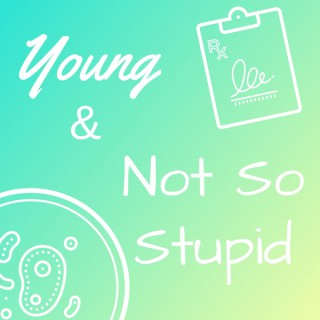 Young & Not So Stupid
