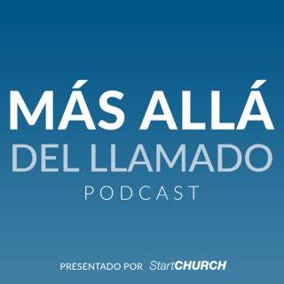 Más Allá del Llamado Podcast presentado por StartCHURCH | Empoderando a pastores y líderes de ministerios.