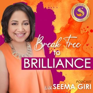 Break Free to Brilliance with Seema Giri
