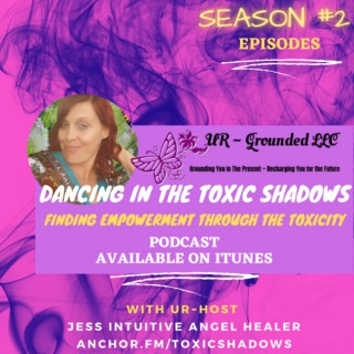 Dancing in the Toxic Shadows ~ Finding Empowerment Through the Toxicity