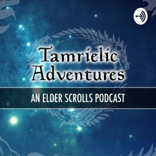 Tamrielic Adventures- An Elder Scrolls podcast