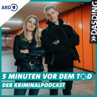 5 Minuten vor dem Tod - Der Kriminalpodcast   True Crime