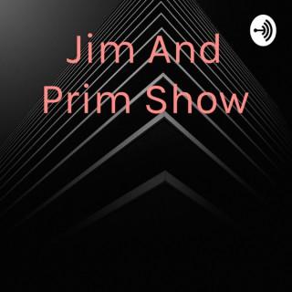 Jim And Prim Show