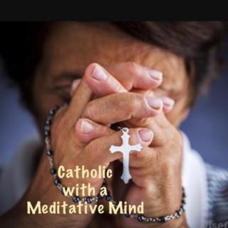 Catholic with a Meditative Mind