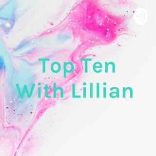 Top Ten With Lillian