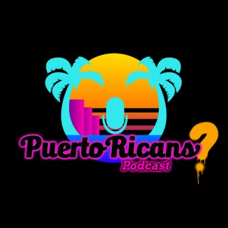 Puerto Ricans? Podcast