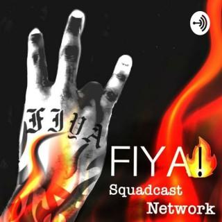 FIYA! The Squadcast
