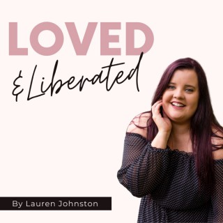 Loved & Liberated
